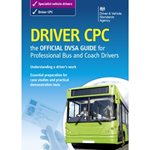Driver CPC - The Official DVSA Guide to Driving Buses and Coaches
