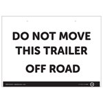 Trailer do not move sign