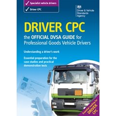 Driver CPC - The Official DVSA Guide for Professional Goods Vehicle Driver