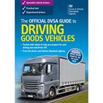 The Official DVSA Guide to Driving Goods Vehicles