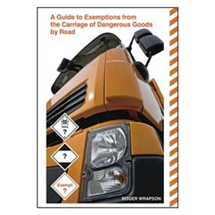 A Guide to Exemptions from the Carriage of Dangerous Goods by Road