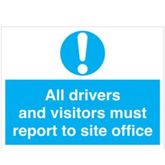 """All drivers and visitors must report to site office"" sign (MA121S)"